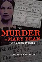 The Murder of Mary Bean and Other Stories…