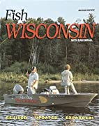 Fish Wisconsin: With Dan Small by Dan Small