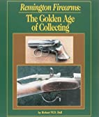 Remington Firearms: The Golden Age of…