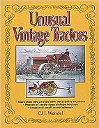 Unusual Vintage Tractors by C. H. Wendel