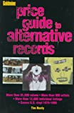 Neely, Tim: Goldmine's Price Guide to Alternative Records