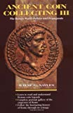 Sayles, Wayne G.: Ancient Coin Collecting III: The Roman World-Politics and Propaganda