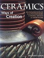 Ceramics - Ways of Creation by Richard Zakin