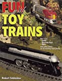 Schleicher, Robert: Fun with Toy Trains