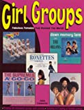 Clemente, John: Girl Groups: Fabulous Females That Rocked the World
