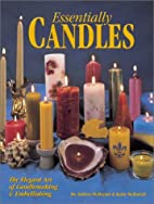 Essentially Candles: The Elegant Art of…