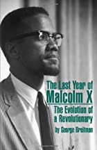 Last Year of Malcolm X: The Evolution of a…