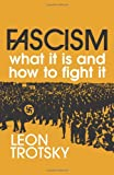 Trotsky, Leon: Fascism -- What It Is and How to Fight It