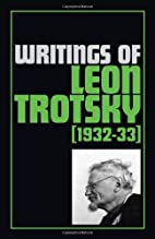 Writings of Leon Trotsky [1932-33] by Leon…