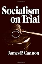 Socialism on Trial by James P. Cannon