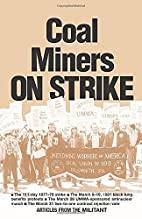 Coal Miners on Strike: The 111-Day 1977-78…