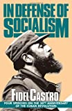 Castro, Fidel: In Defense of Socialism: Four Speeches on the 30th Anniversary of the Cuban Revolution (Fidel Castro Speeches, Vol. 4, 1988-89)