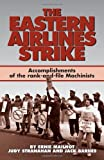 Ernie Mailhot: The Eastern Airlines Strike: Accomplishments of the Rank-And-File Machinists and Gains for the Labor Movement