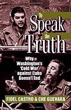 To Speak the Truth: Why Washington's…