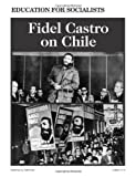 Castro, Fidel: Fidel Castro on Chile
