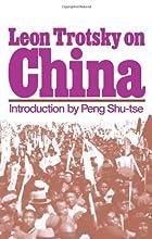 Leon Trotsky on China by Leon Trotsky