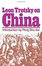Leon Trotsky on China by Leon Trotsky
