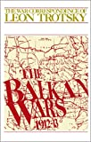 Trotsky, Leon: The War Correspondence of Leon Trotsky: The Balkan Wars 1919-13