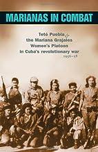 Marianas in Combat: Tete Puebla and the…