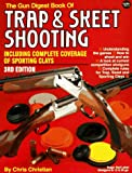 Christian, Chris: The Gun Digest Book of Trap and Skeet Shooting