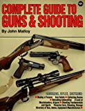 Malloy, John: Complete Guide to Guns &amp; Shooting