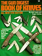 The Gun digest book of knives by Jack Lewis