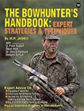 James, M. R.: The Bowhunter's Handbook: Expert Strategies & Techniques