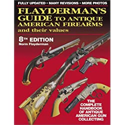 Flayderman's Guide to Antique American Firearms and Their Values by