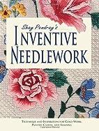 Shay Pendray's Inventive Needlework by Shay…