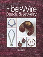 Fiber-Wire Beads and Jewelry by Lisa Vann
