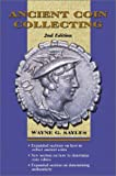 Sayles, Wayne G.: Ancient Coin Collecting