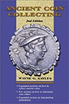 Ancient Coin Collecting by Wayne G. Sayles