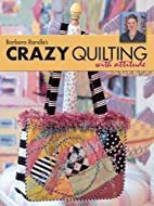 Barbara Randle's Crazy Quilting With…