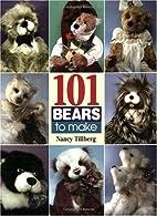 101 Bears to Make by Nancy Tillberg