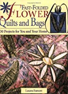 Fast-Folded Flower Quilts and Bags: 30…