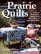 Prairie Quilts: Projects for the Home…