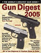 Gun Digest 2005 by Ken Ramage