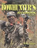James, M. R.: The Bowhunter's Handbook