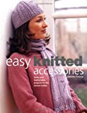 TROTMAN, JEANETTE: Easy Knitted Accessories: Funky And Fashionable Projects For The Novice Knitter
