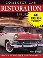 Collector Car Restoration Bible: Practical…