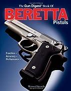 Gun Digest Book Of Beretta Pistols by Massad…
