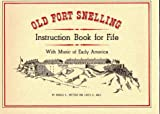 Walz, Louis D.: Old Fort Snelling Instruction Book for Fife With Music of Early America