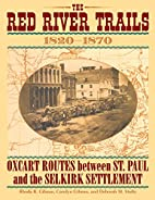 Red River Trails : Oxcart Routes Between St…