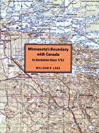 Minnesota's Boundary With Canada: Its…