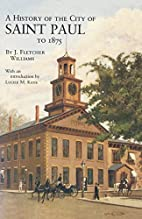 History of the City of St Paul to 1857…
