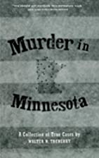 Murder in Minnesota: A Collection of True…