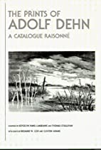 The Prints of Adolf Dehn : A Catalogue…