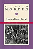 Moberg, Vilhelm: Unto a Good Land