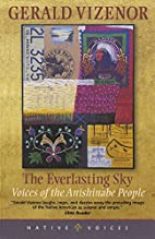 Everlasting Sky: Voices Of The Anishinabe…