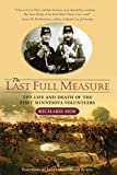Moe, Richard: The Last Full Measure: The Life and Death of the First Minnesota Volunteers